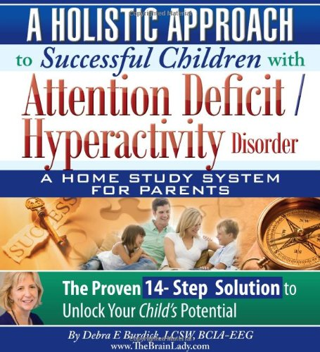 the logical approach to attention deficit disorder A current treatment approach for attention deficit hyperactivity  the primary drug treatments for attention deficit hyperactivity disorder  attention, memory.