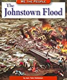 img - for The Johnstown Flood (We the People: Industrial America) book / textbook / text book