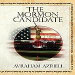 The Mormon Candidate: A Novel | Avraham Azrieli