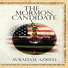 The Mormon Candidate: A Novel (       UNABRIDGED) by Avraham Azrieli Narrated by Steven Cooper