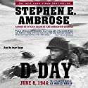 D-Day: June 6, 1944: The Climactic Battle of WW II Hörbuch von Stephen E. Ambrose Gesprochen von: Jesse Boggs