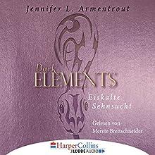 Eiskalte Sehnsucht (Dark Elements 2) Hörbuch von Jennifer L. Armentrout Gesprochen von: Merete Brettschneider