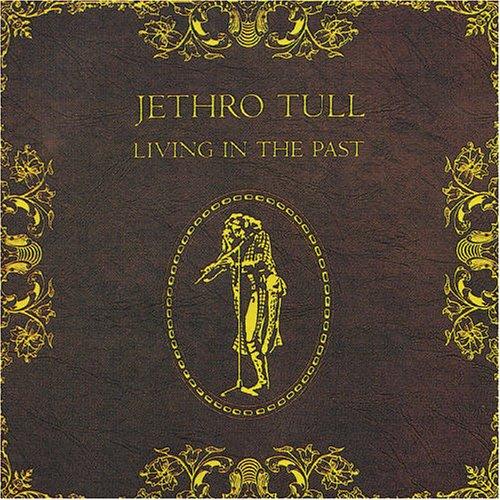 Jethro Tull - Living the past - Zortam Music