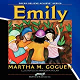 Emily: Dream Believe Achieveby Martha M. Symington