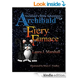 Archibald and the Fiery Furnace (Archibald's Bible Adventures Book 1)
