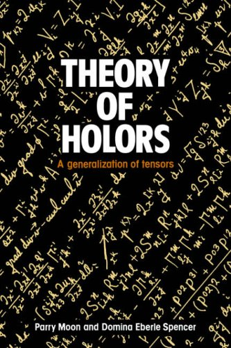 Theory of Holors: A Generalization of Tensors PDF