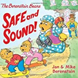 Jan Berenstain The Berenstain Bears Safe and Sound! (Berenstain Bears (Harper Paperback))