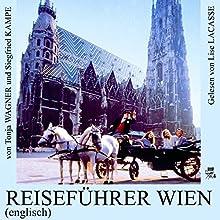 Reiseführer Wien (Englisch) (       UNABRIDGED) by Tonja Wagner, Siegfried Kampe Narrated by Lise Lacasse