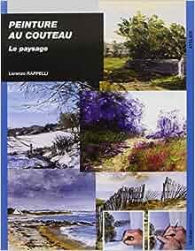 """peinture au couteau ; le paysage"""": 9782844151711: Amazon.com: Books"""