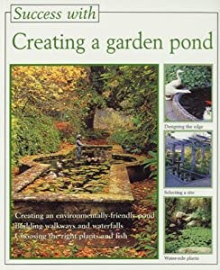 Creating a garden pond the success with series new and for Garden pool book