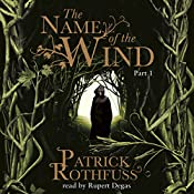 The Name of the Wind: The Kingkiller Chonicle: Book 1 | Patrick Rothfuss
