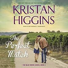 The Perfect Match: The Blue Heron Series, Book 2   Livre audio Auteur(s) : Kristan Higgins Narrateur(s) : Amy Rubinate