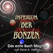 Das erste Buch Magnus (Imperium der Bonzen) | Peter A. Kettner