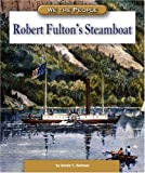 Robert Fulton's Steamboat (We the People: Expansion and Reform series)