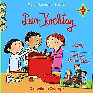 Der Kochtag / Tschüss, kleiner Piepsi (Die wilden Zwerge 2) Hörbuch