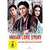 Indian Love Story - Lebe und denke nicht an morgenvon &#34;Shah Rukh Khan&#34;