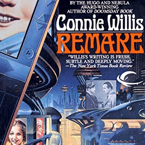 Remake | [Connie Willis]