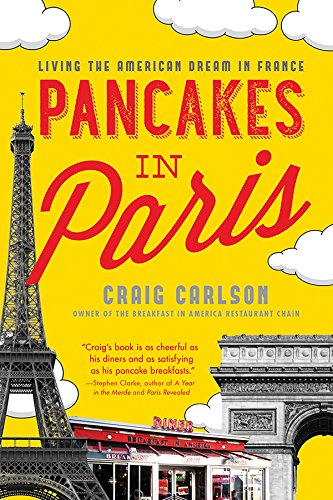 Pancakes in Paris: Living the American Dream in France (Gay Chef compare prices)