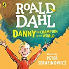 Danny the Champion of the World Audiobook by Roald Dahl Narrated by Peter Serafinowicz