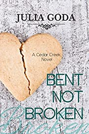 Bent Not Broken: A Cedar Creek Novel
