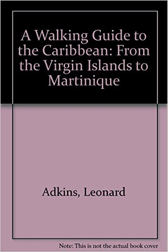 A Walking Guide to the Caribbean: From the Virgin Islands to Martinique