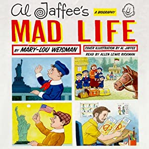 Al Jaffee's Mad Life: A Biography | [Mary-Lou Weisman]
