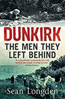 Dunkirk: The Men They Left Behind (English Edition)