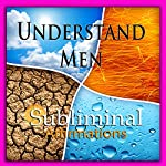 Understand Men Subliminal Affirmations: Relationship Help & Buidling Connections, Solfeggio Tones, Binaural Beats, Self Help Meditation Hypnosis | Subliminal Hypnosis