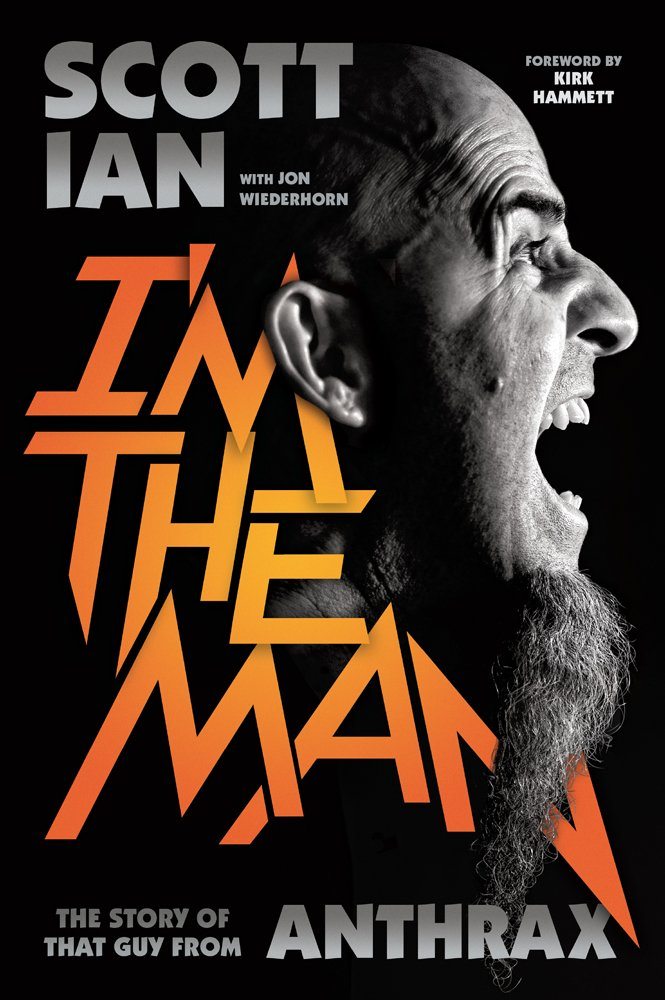 "Scott Ian ""I'm The Man: The Story of That Guy From Anthrax"""