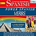 Power Spanish Verbs: English and Spanish Edition (       UNABRIDGED) by Mark Frobose Narrated by Mark Frobose