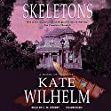 Skeletons (       UNABRIDGED) by Kate Wilhelm Narrated by C.M. Herbert
