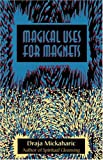 Draja Mickaharic Magical Uses For Magnets