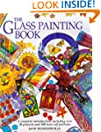 The Glass Painting Book: A Complete I...