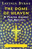 img - for The Dome of Heaven: A Course for Advent book / textbook / text book