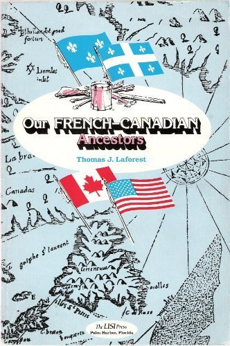 Our French-Canadian Ancestors, Volume I