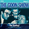 The Goon Show: Volume 31 Radio/TV Program by Spike Milligan, Eric Sykes Narrated by  full cast, Peter Sellers, Spike Milligan