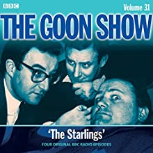 The Goon Show: Volume 31  by Spike Milligan, Eric Sykes Narrated by full cast, Peter Sellers, Spike Milligan