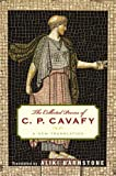 C. P. Cavafy The Collected Poems of C. P. Cavafy: A New Translation
