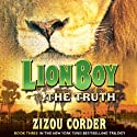 Lionboy: The Truth Audiobook by Zizou Corder Narrated by Simon Jones