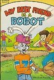 My Best Friend is a Robot: Light Fiction