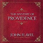 The Mystery of Providence | John Flavel
