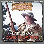 Tenderfoot: Wilderness Series, Book 14   David Thompson