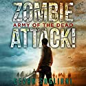 Army of the Dead: Zombie Attack!, Book 2 Audiobook by Devan Sagliani Narrated by Luke Daniels