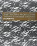 Constructing Architecture: Materials,...