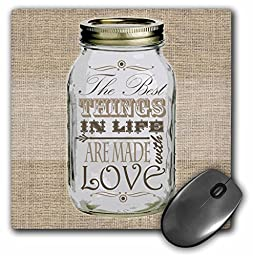 3dRose LLC 8 x 8 x 0.25 Inches Mouse Pad, Mason Jar on Burlap Print Brown The Best Things In Life Are Made With Love Gifts For The Cook (mp_128507_1)