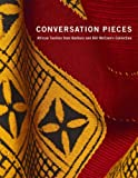 img - for Conversation Pieces : African Textiles from Barbara and Bill McCann's Collection book / textbook / text book