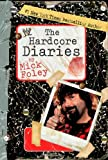 The Hardcore Diaries (1416556788) by Foley, Mick
