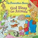 The Berenstain Bears: God Bless the Animals (Berenstain Bears/Living Lights)