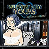 Neurotically Yours : The Lost Episodes [Explicit]