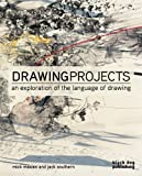 Jack Southern Mick Maslen Drawing Projects: An Exploration of the Language of Drawing by Mick Maslen, Jack Southern 1st (first) Edition (2011)